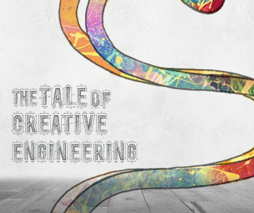 The Tale of Creative Engineering